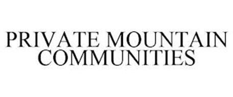 PRIVATE MOUNTAIN COMMUNITIES