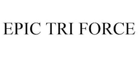EPIC TRI FORCE