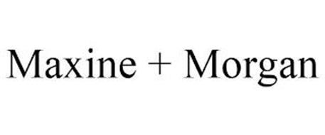 MAXINE + MORGAN