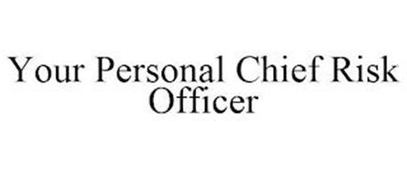 YOUR PERSONAL CHIEF RISK OFFICER