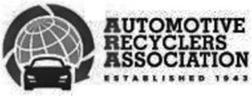 AUTOMOTIVE RECYCLERS ASSOCIATION ESTABLISHED 1943