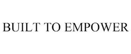 BUILT TO EMPOWER