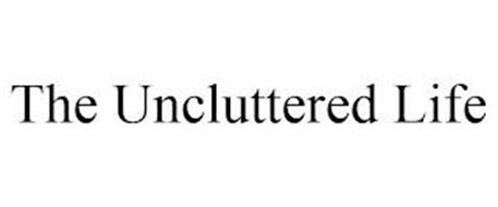 THE UNCLUTTERED LIFE