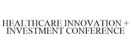 HEALTHCARE INNOVATION + INVESTMENT CONFERENCE