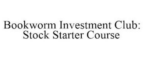 BOOKWORM INVESTMENT CLUB: STOCK STARTER COURSE