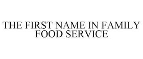 THE FIRST NAME IN FAMILY FOOD SERVICE