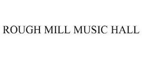 ROUGH MILL MUSIC HALL