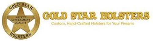 GOLD STAR HOLSTERS SAFETY CONCEALMENT QUALITY GOLD STAR HOLSTERS CUSTOM, HAND-CRAFTED HOLSTERS FOR YOUR FIREARM