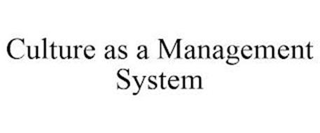 CULTURE AS A MANAGEMENT SYSTEM