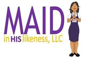 MAID IN HIS LIKENESS, LLC