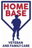 HOME BASE VETERAN AND FAMILY CARE