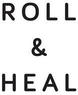 ROLL & HEAL