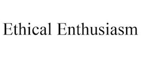 ETHICAL ENTHUSIASM