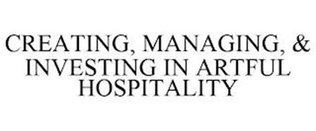 CREATING, MANAGING, & INVESTING IN ARTFUL HOSPITALITY