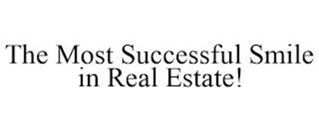 THE MOST SUCCESSFUL SMILE IN REAL ESTATE!