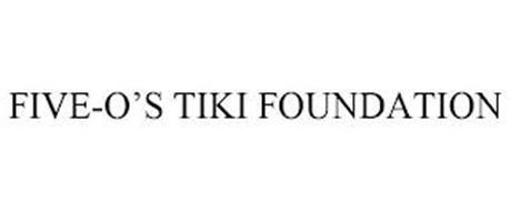 FIVE-O'S TIKI FOUNDATION