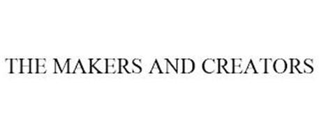 THE MAKERS AND CREATORS