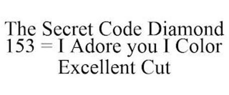 THE SECRET CODE DIAMOND 153 = I ADORE YOU I COLOR EXCELLENT CUT