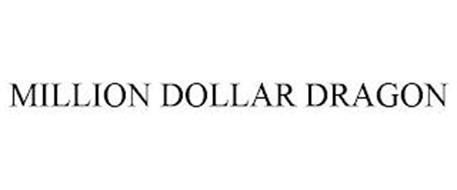 MILLION DOLLAR DRAGON