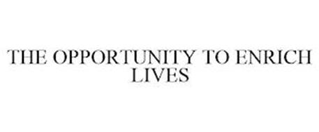 THE OPPORTUNITY TO ENRICH LIVES