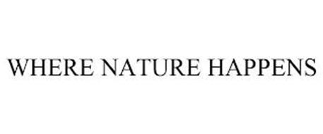 WHERE NATURE HAPPENS