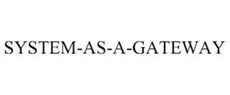 SYSTEM-AS-A-GATEWAY