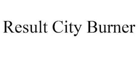 RESULT CITY BURNER