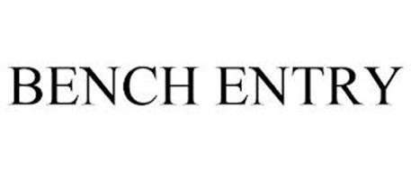 BENCH ENTRY