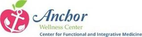 ANCHOR WELLNESS CENTER CENTER FOR FUNCTIONAL AND INTEGRATIVE MEDICINE