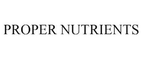 PROPER NUTRIENTS