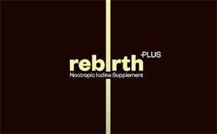 REBIRTH PLUS NOOTROPIC IODINE SUPPLEMENT