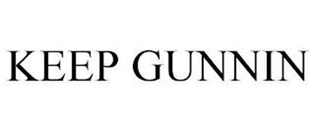 KEEP GUNNIN