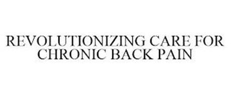 REVOLUTIONIZING CARE FOR CHRONIC BACK PAIN
