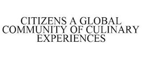 CITIZENS A GLOBAL COMMUNITY OF CULINARY EXPERIENCES