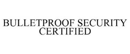 BULLETPROOF SECURITY CERTIFIED