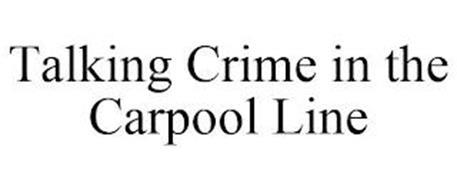 TALKING CRIME IN THE CARPOOL LINE