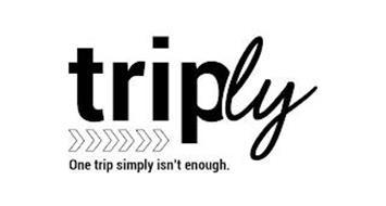 TRIPLY ONE TRIP SIMPLY ISN'T ENOUGH.