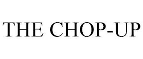 THE CHOP-UP