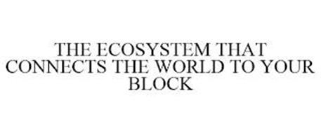 THE ECOSYSTEM THAT CONNECTS THE WORLD TO YOUR BLOCK