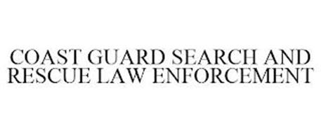 COAST GUARD SEARCH AND RESCUE LAW ENFORCEMENT