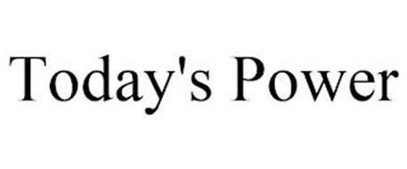 TODAY'S POWER