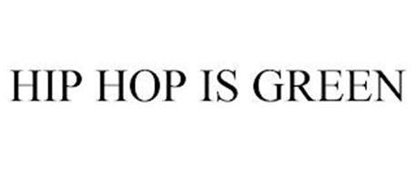 HIP HOP IS GREEN