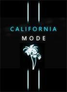 CALIFORNIA MODE