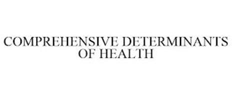 COMPREHENSIVE DETERMINANTS OF HEALTH