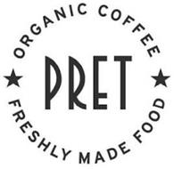 PRET ORGANIC COFFEE FRESHLY MADE FOOD