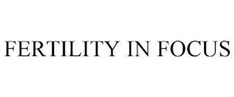 FERTILITY IN FOCUS