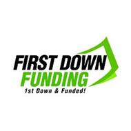 FIRST DOWN FUNDING 1ST DOWN & FUNDED!
