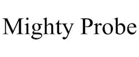 MIGHTY PROBE