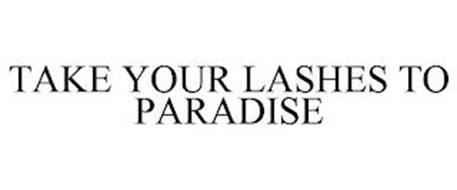 TAKE YOUR LASHES TO PARADISE