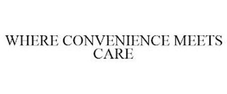 WHERE CONVENIENCE MEETS CARE